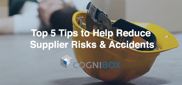 Top 5 Tips to Help Reduce Supplier Risks & Accidents​